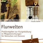 Verlag an der Ruhr: Flurwelten. Praxisratgeber zur Flurgestaltung in Pflegeeinrichtungen für Menschen mit Demenz.